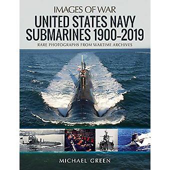 United States Navy Submarines 1900-2019 - Rare Photographs from Wartim