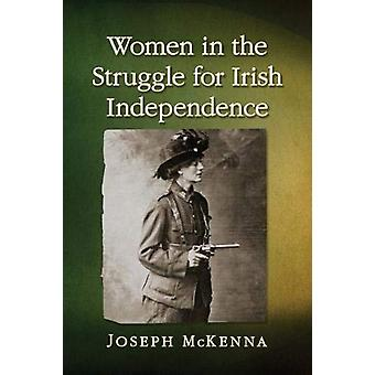Women in the Struggle for Irish Independence by Joseph McKenna - 9781