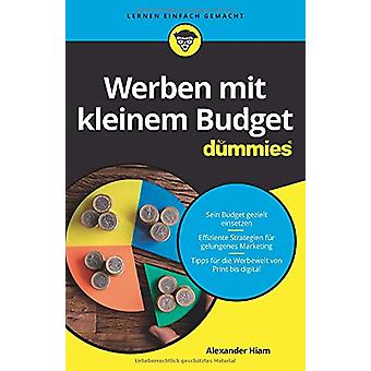 Werben mit kleinem Budget fur Dummies by Alexander Hiam - 97835277165