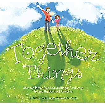 Together Things - When her father feels sad - a little girl finds ways