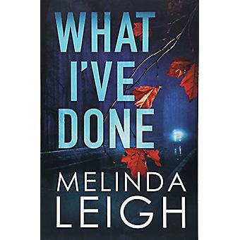 What I've Done by Melinda Leigh - 9781503903050 Book