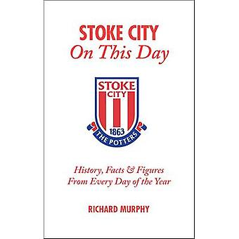 Stoke City on This Day - History - Facts and Figures from Every Day of