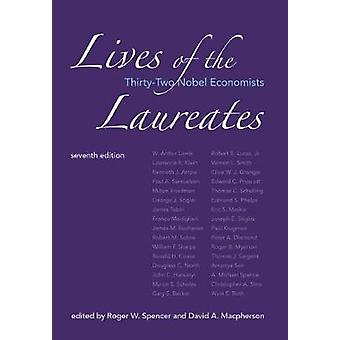 Lives of the Laureates - Thirty-Two Nobel Economists by Roger W. Spenc