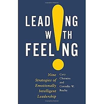 Leidend met gevoel: Negen strategieën van emotioneel intelligent leiderschap