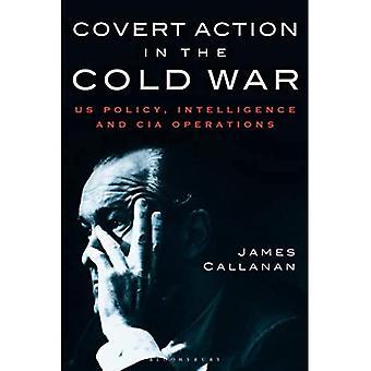Skjult aktion i den kolde krig: USA's politik, efterretninger og CIA-operationer
