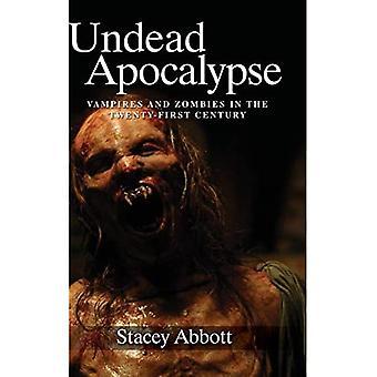 Epäkuollut maailmanloppu: Vampyyrit ja zombit 2000-luvulla
