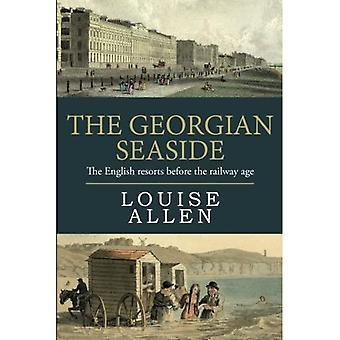 Georgian merenranta: Englantilaiset lomakeskukset ennen rautatien aikakausia