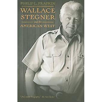 Wallace Stegner och den amerikanska västern av Philip L. Fradkin - 97805202