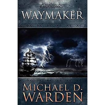 Waymaker by Michael Warden - 9780615237923 Book