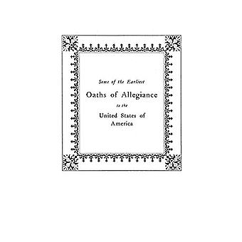 Some of the Earliest Oaths of Allegiance to the United States by Wald
