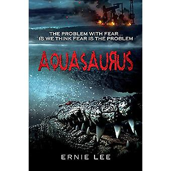 Aquasaurus by Ernie Lee - 9780997128406 Book