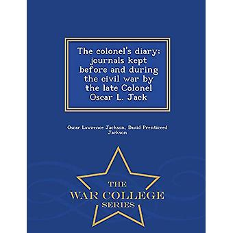 The Colonel's Diary; Journals Kept Before and During the Civil War by