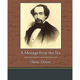 A Message from the Sea by Charles Dickens - 9781438573236 Book
