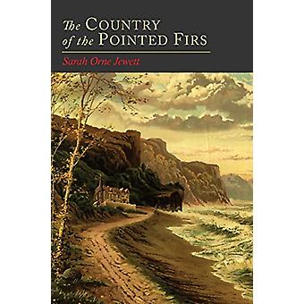 The Country of the Pointed Firs by Sarah Orne Jewett - 9781614278337