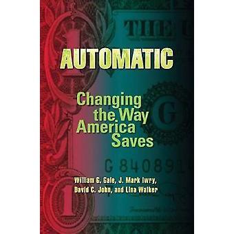 Automatic by William G. GaleJ. Mark IwryDavid C. JohnLina Walker
