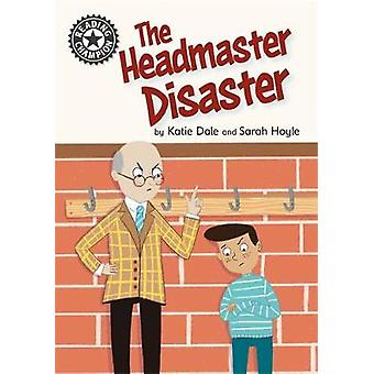 The Headmaster Disaster Independent Reading 12 Reading Champion