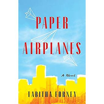 Paper Airplanes by Tabitha Forney