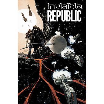 Invisible Republic Volume 1 Invisible Republic Tp
