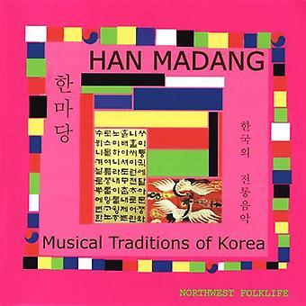 Han Madang: Musical Traditions of Korea - Han Madang: Musical Traditions of Korea [CD] USA import