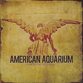 Amerikanska Aquarium - danser för Lonely [CD] USA import