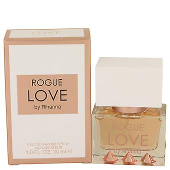 Rihanna Rogue liefde Eau de Parfum 30ml EDP Spray