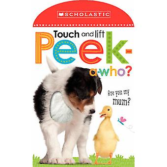 Touch and Lift - Peek-A-Who? by Scholastic - 9780545948470 Book
