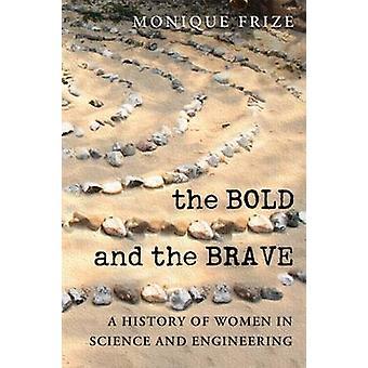 Djärva och Brave - en historia av kvinnor inom vetenskap och teknik