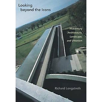 Looking Beyond the Icons - Midcentury Architecture - Landscape - and U