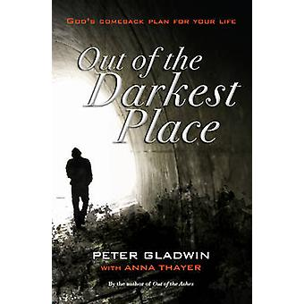 Out of the Darkest Place - God's Comeback Plan for Your Life by Peter