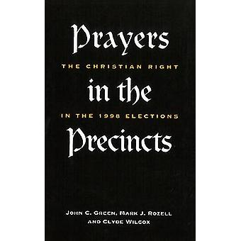 Prayers in the Precincts - The Christian Right in the 1998 Elections b
