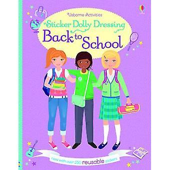Sticker Dolly Dressing Back to School (New edition) by Fiona Watt - S