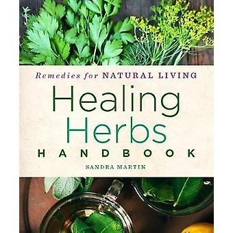 Healing Herbs Handbook by Sandra Martin - 9781454928997 Book