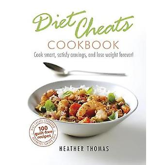 Dieta trucchi Cookbook - smart Cook - soddisfare voglie - e perdere peso
