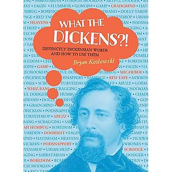 What the Dickens?! - Distinctly Dickensian Words and How to Use Them b