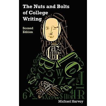The Nuts & Bolts of College Writing by Michael Harvey - 9781603848992