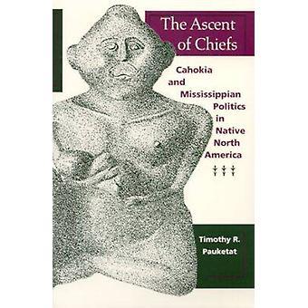La subida de jefes - Cahokia y Mississippian política nativa no