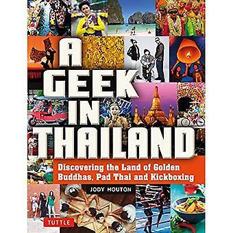 Geek Thaimaassa: tutustua maahan Golden Buddhan, Pad Thai ja potkunyrkkeily