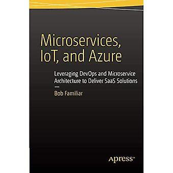 Mikrotjänster, IoT och Azure: utnyttja DevOps och skalbara arkitekturen att leverera SaaS-lösningar