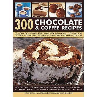 300 chocolate & koffie recepten: heerlijk, makkelijk te maken recepten voor totale verwennerij, van bakt aan Desserts, aangetoond stap voor stap in meer dan 1300 glorieuze foto's
