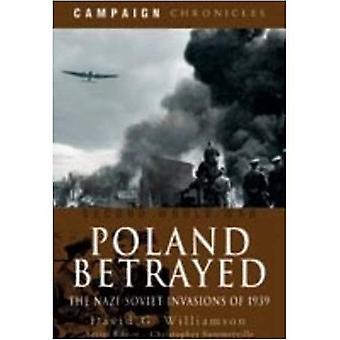 Ha tradito la Polonia: Le invasioni di Nazi-sovietico del 1939