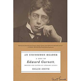 Ein ungewöhnlich Leser: Ein Leben von Edward Garnett, Mentor und Herausgeber des literarischen Genies