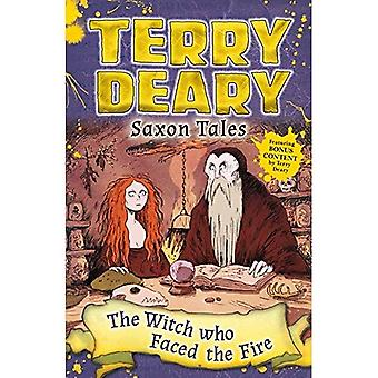Saxon Tales: The Witch Who� Faced the Fire (Terry Deary's Historical Tales)
