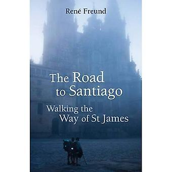 The Road to Santiago: Walking the Way of St James