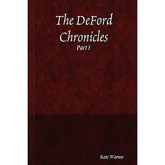 The Deford Chronicles Part I by Warren & Kate