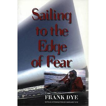 Zeilen naar de rand van angst door de kleurstof & Frank