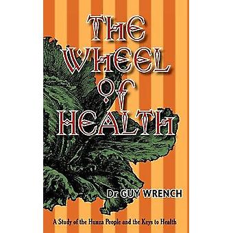 The Wheel of Health by Wrench & Guy T
