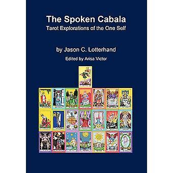 Die gesprochene Kabbala Tarot Erkundungen des einen selbst durch Lotterhand & Jason C.