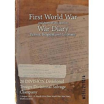 20 DIVISION Divisional Troops Divisional Salvage Company  7 August 1915  31 March 1916 First World War War Diary WO9521104 by WO9521104