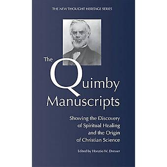 The Quimby Manuscripts by Dresser & H.W.