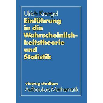 Einfhrung in die Wahrscheinlichkeitstheorie und Statistik by Krengel & Ulrich